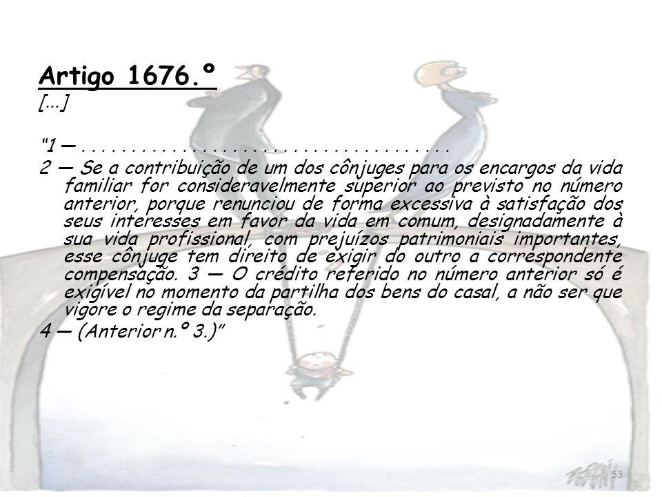 Artigo 1676.º [...] 1 — . . . . . . . . . . . . . . . . . . . . . . . . . . . . . . . . . . . . .